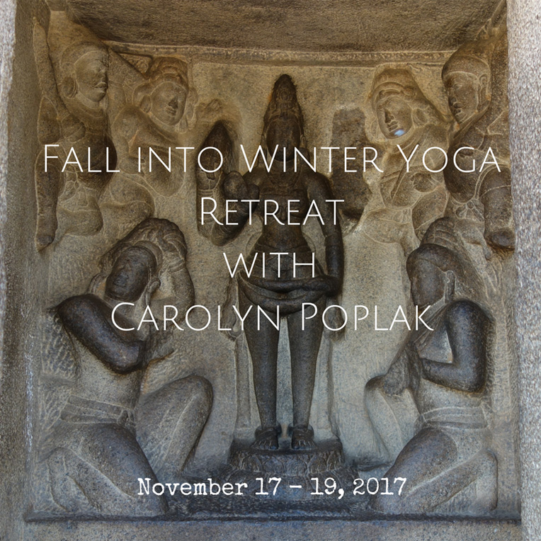 Fall Into Winter Yoga Retreat with Carolyn Poplak